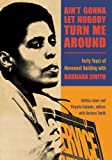 img - for Ain't Gonna Let Nobody Turn Me Around: Forty Years of Movement Building with Barbara Smith (SUNY series in New Political Science) book / textbook / text book