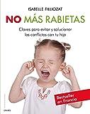 img - for No mas rabietas: Claves para evitar y solucionar los conflictos con tu hijo (Spanish Edition) book / textbook / text book