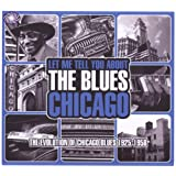 Let Me Tell You About The Blues; Chicago - The Evolution Of Chicago Blues 1925-1958by Various Artists