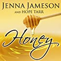 Honey: Fate, Book 2 (       UNABRIDGED) by Jenna Jameson, Hope Tarr Narrated by Cami Darian