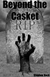 Beyond the Casket