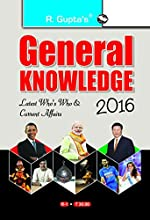 General Knowledge 2016: Latest Who's Who & Current Affairs : Latest Who's Who and Current Affairs