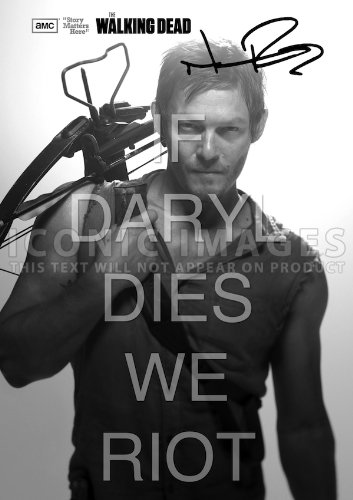 The Walking Dead If Daryl Dies We Riot Daryl Dixon Tv Print (11.7 X 8.3) Norman Reedus