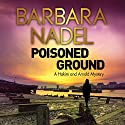 Poisoned Ground: Hakim and Arnold, Book 3 (       UNABRIDGED) by Barbara Nadel Narrated by Paul Thornley
