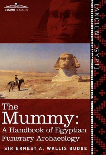 The Mummy: A Handbook of Egyptian Funeral