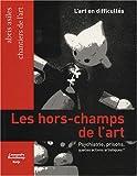 echange, troc Nicolas Roméas - Les hors-champs de l'art : Prisons, psychiatrie, quelles actions artistiques ?