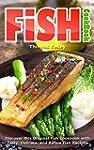 Fish Cookbook: Discover This Original...