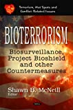 Bioterrorism: Biosurveillance, Project Bioshield & Other Countermeasures (Terrorism, Hot Spots and Conflict-Related Issues)