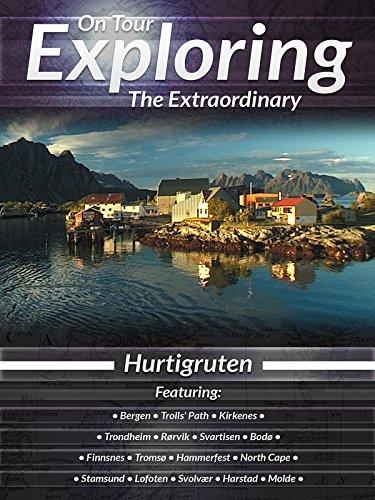On Tour Exploring The Extraordinary Hurtigruten
