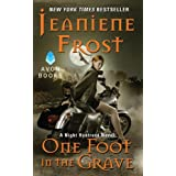 One Foot in the Grave: A Night Huntress Novel ~ Jeaniene Frost
