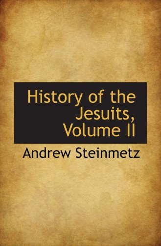 History of the Jesuits, Volume II