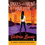 Ghouls Just Haunt to Have Fun: A Ghost Hunter Mysterypar Victoria Laurie