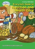 Every Kid's Guide to Nutrition and Health Care (Living Skills)
