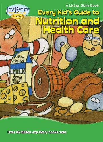 Every Kid'S Guide To Nutrition And Health Care (Living Skills Book 22)