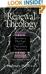 Renewal Theology:  Systematic Theolog...