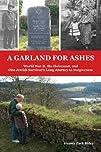 A Garland for Ashes: World War II, th…