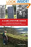 A Garland for Ashes: World War II, th...