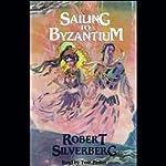 Sailing to Byzantium | Robert Silverberg