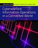 img - for Cyberwarfare: Information Operations in a Connected World (Jones & Bartlett Learning Information Systems Security & Assurance Series) book / textbook / text book