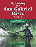 Search : Fly Fishing the San Gabriel River, West Fork: An excerpt from Fly Fishing California