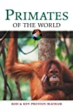 img - for Primates of the World (Of the World Series) book / textbook / text book