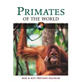 Primates of the World (Of the World)by Rod Preston-Mafham