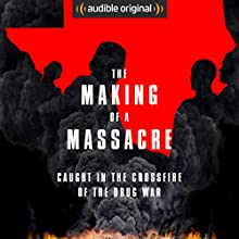 The Making of a Massacre Other by  Audible Original, Ginger Thompson