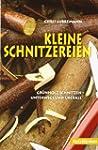 Kleine Schnitzereien: Gr�nholz schnit...