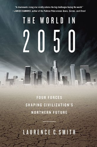 The World in 2050: Four Forces Shaping Civilization&#039;s Northern Future