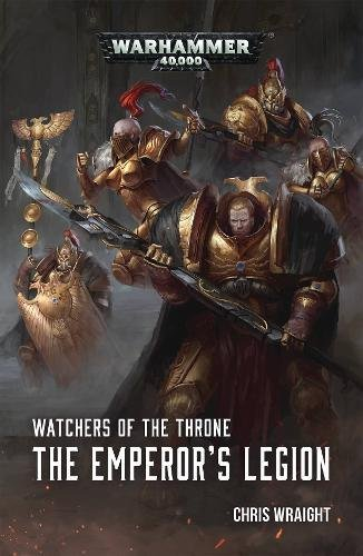 Watchers of the Throne The Emperors Legion [Wraight, Chris] (Tapa Blanda)