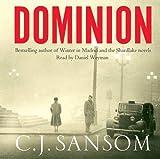 By C. J. Sansom Dominion (Unabridged) C. J. Sansom