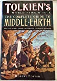 Tolkein's World from A to Z: The Complete Reference Guide to Middle-Earth (0739432974) by Robert Foster