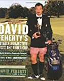 David Fehertys Totally Subjective History of the Ryder Cup