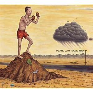 Pearl Jam -  Save You (Single)