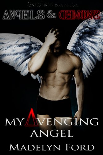 My Avenging Angel (Angels & Demons) by Madelyn Ford