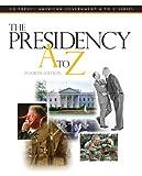img - for The Presidency A to Z (Presidency A to Z) book / textbook / text book