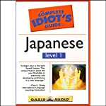 The Complete Idiot's Guide to Japanese, Level 1  by Oasis Audio