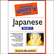 The Complete Idiot's Guide to Japanese, Level 1 | [Oasis Audio]