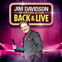 Jim Davidson - Back and Live (No Further Action)  by Jim Davidson Narrated by Jim Davidson