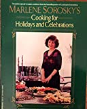 Marlene Sorosky's Cooking for Holidays and Celebrations (A Completely Revised and Updated Edition of The Year 'Round Holiday Cookbook)