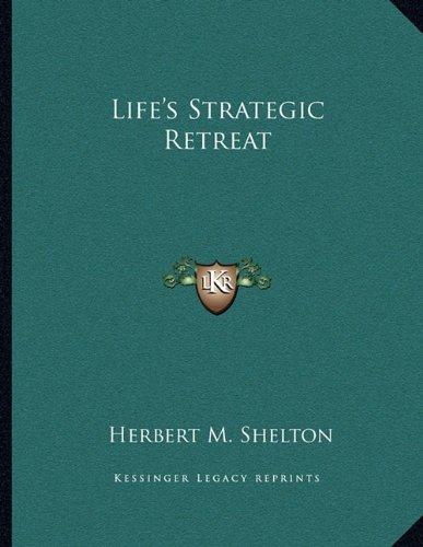 Life's Strategic Retreat