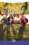 Family Traditions: Practical intentional ways to strengthen your family identity (Heritage Builders (Chariot Victor))