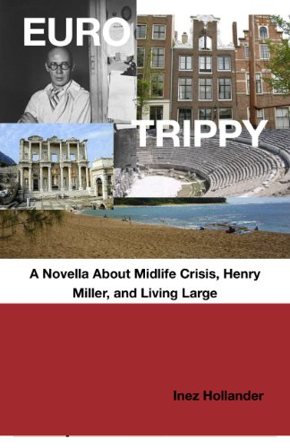 Euro Trippy, A Novella About Midlife Crisis, Henry Miller, and Living Large