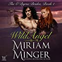 Wild Angel: The O'Byrne Brides Series - Book One Audiobook by Miriam Minger Narrated by Elizabeth Klett