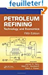 Petroleum Refining: Technology and Ec...