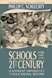 Schools for the 21st Century: Leadership Imperatives for Educational Reform