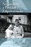 Negotiating a Perilous Empowerment: Appalachian Women's Literacies (Race, Ethnicity and Gender in Appalachia)