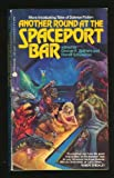 Another Round at the Spaceport Bar (0380756501) by Scithers, George H.