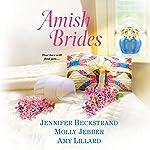 Amish Brides   Jennifer Beckstrand,Molly Jebber,Amy Lillard