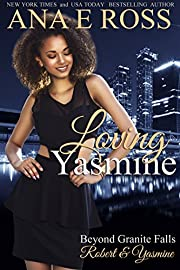 Loving Yasmine: Robert & Yasmine (Beyond Granite Falls Book 1)